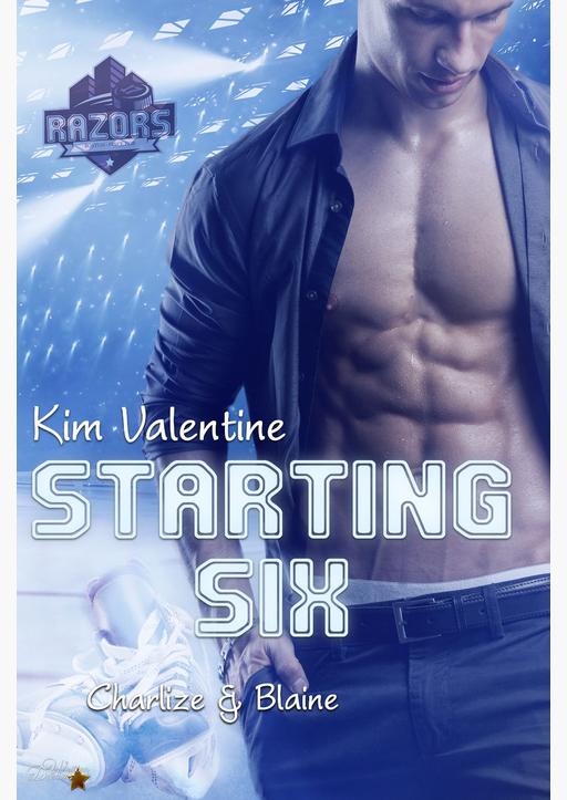 Valentine, Kim - Starting Six: Charlize und Blaine