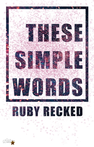 Recked, Ruby - Recked, Ruby - These Simple Words