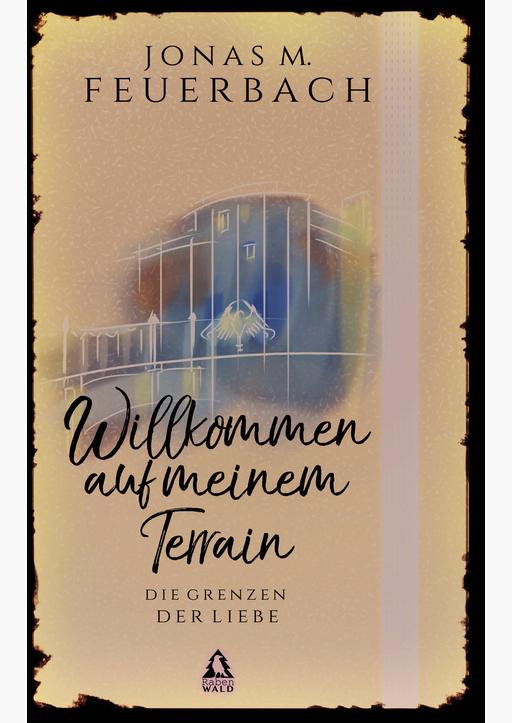 Feuerbach, Jonas M. - Willkommen auf meinem Terrain