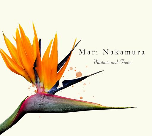 Mari Nakamura - Mari Nakamura - Martinu and Faure