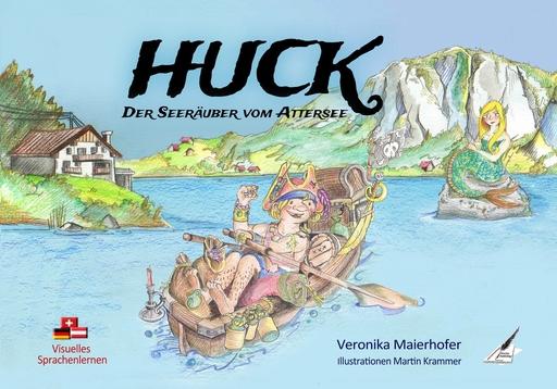 Maierhofer, Veronika - Maierhofer, Veronika - HUCK, der Seeräuber vom Attersee