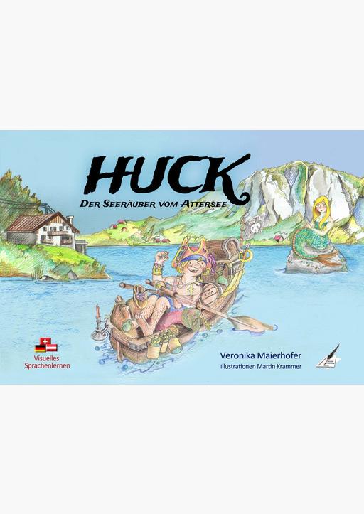 Maierhofer, Veronika - HUCK, der Seeräuber vom Attersee