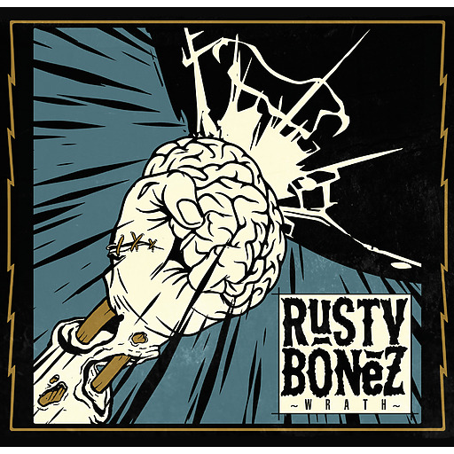 Rusty Bonez - Wrath