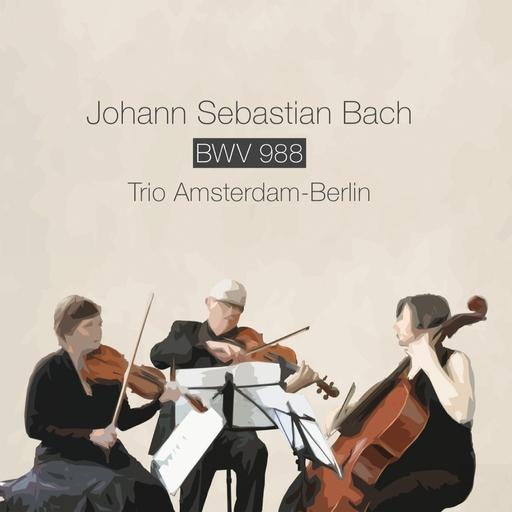 Trio Amsterdam-Berlin - Trio Amsterdam-Berlin - Johann Sebastian Bach BWV 988, Goldberg Variatione