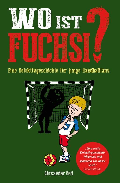 Heil, Alexander - Heil, Alexander - Wo ist Fuchsi?