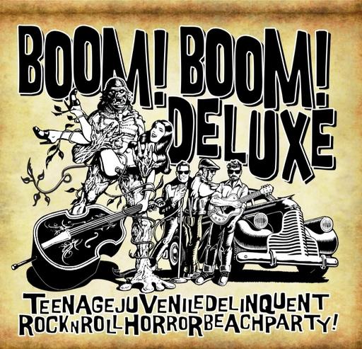 Boom Boom Deluxe - Teenagejuveniledelinquentrocknrollhorrorbeachparty