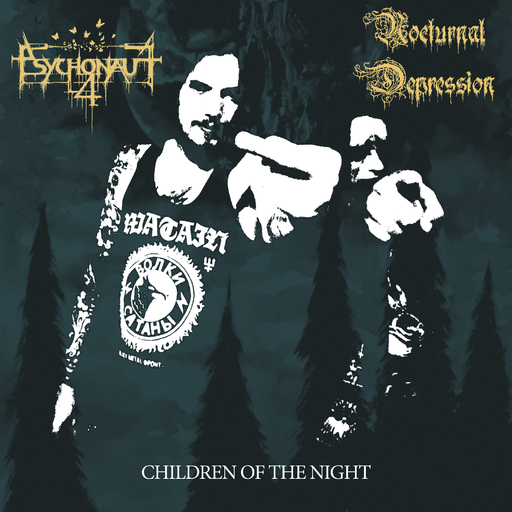 Psychonaut 4 / Nocturnal Depression - Children Of The Night