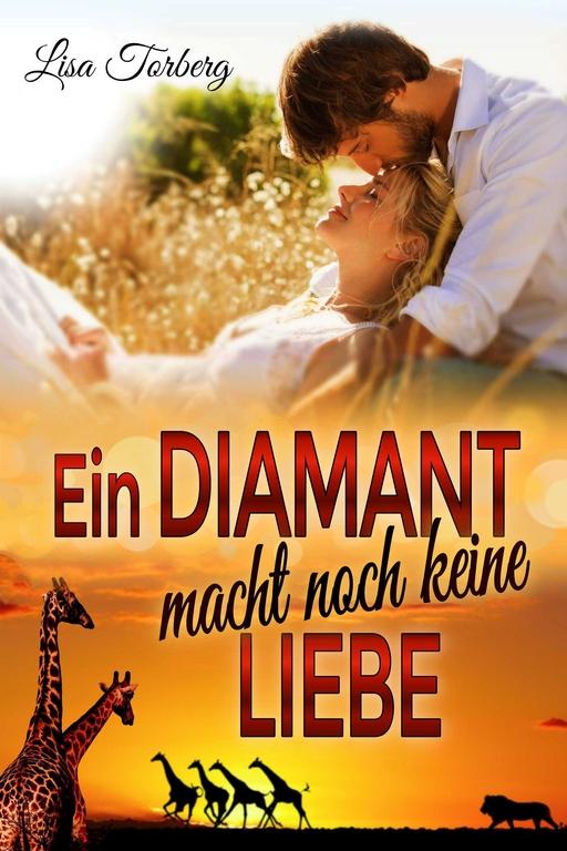 Torberg,  Lisa - Torberg,  Lisa - Ein Diamant macht noch keine Liebe