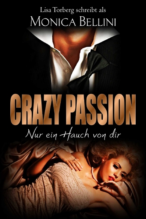 Torberg, Lisa/Bellini, Monica - Torberg, Lisa/Bellini, Monica - Crazy Passion: Nur ein Hauch von dir