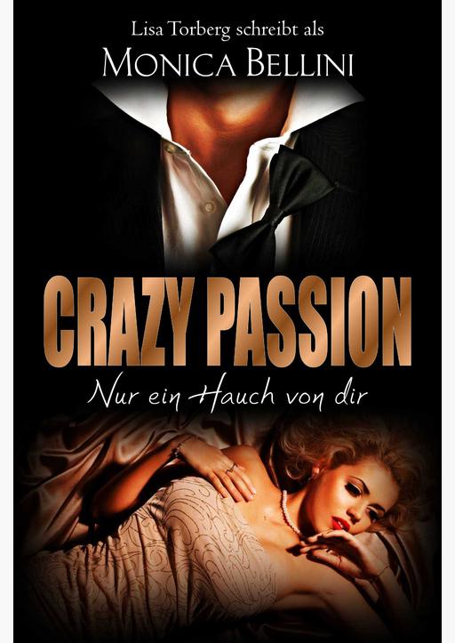 Torberg, Lisa/Bellini, Monica - Crazy Passion: Nur ein Hauch von dir