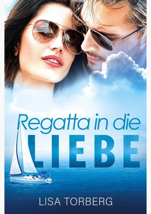 Torberg,  Lisa - Regatta in die Liebe