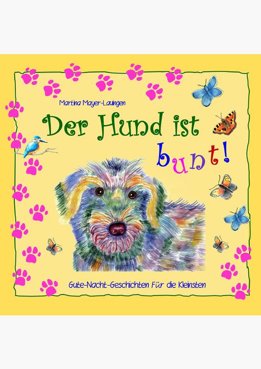 Mayer-Lauingen, Martina - Der Hund ist bunt!