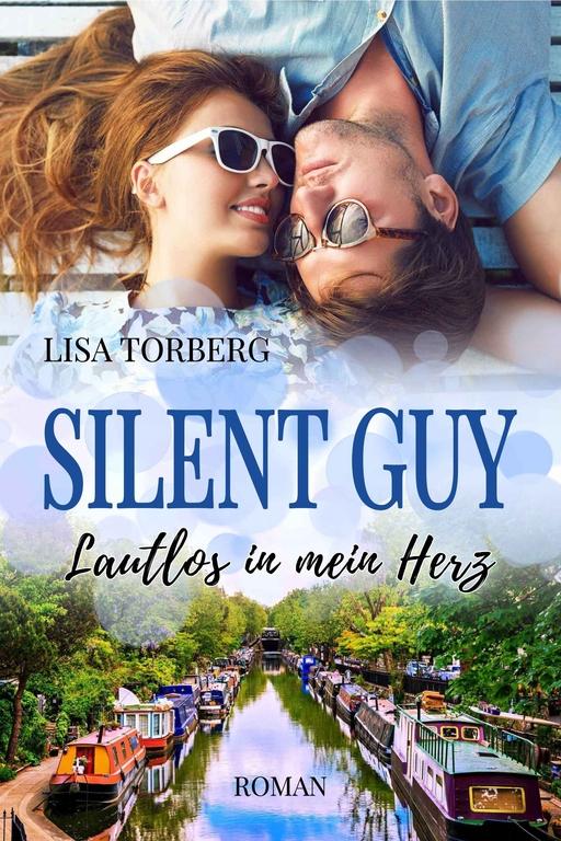 Torberg,  Lisa - Torberg,  Lisa - Silent Guy: Lautlos in mein Herz