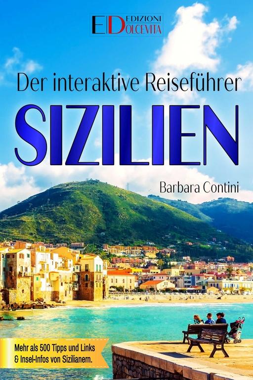 Contini, Barbara / La Mantia, Roberta / Messina, S - Contini, Barbara / La Mantia, Roberta / Messina, S - Der interaktive Reiseführer SIZILIEN