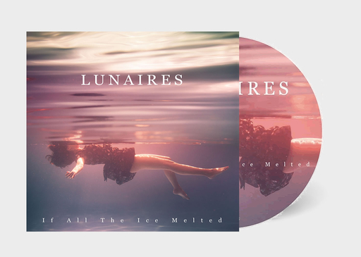 Lunaires - Lunaires - If All the Ice Melted