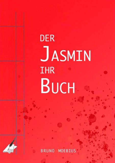 Bruno Moebius - Bruno Moebius - Der Jasmin ihr Buch