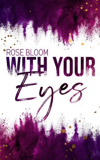Bloom, Rose - Bloom, Rose - With your Eyes