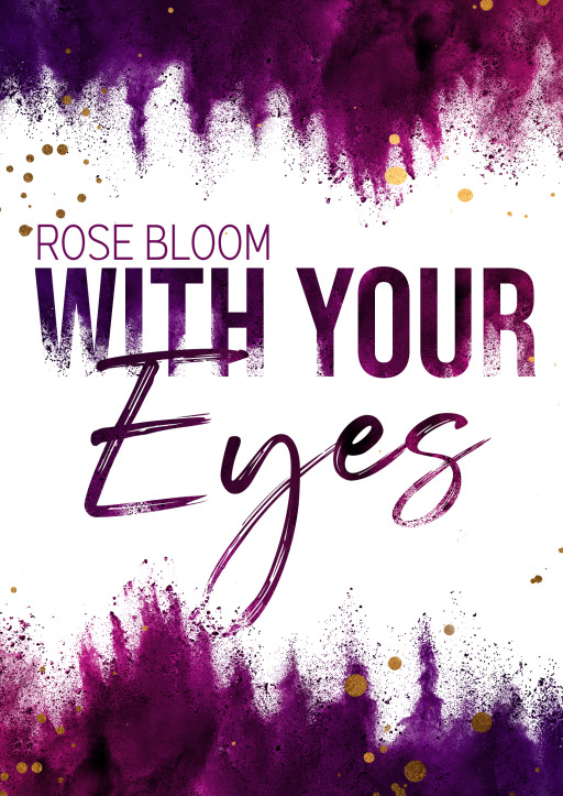 Bloom, Rose - With your Eyes