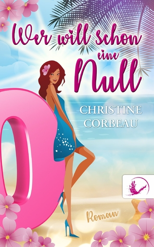 Corbeau, Christine - Corbeau, Christine - Wer will schon eine Null