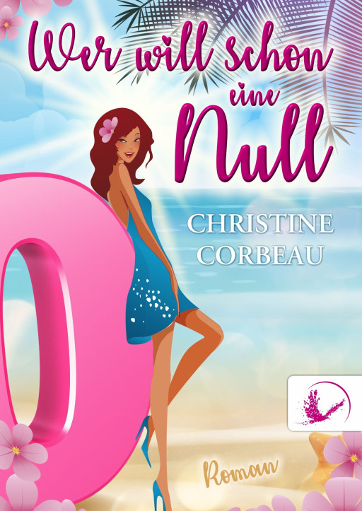 Corbeau, Christine - Wer will schon eine Null