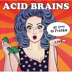 Acid Brains - As Soon As Possible