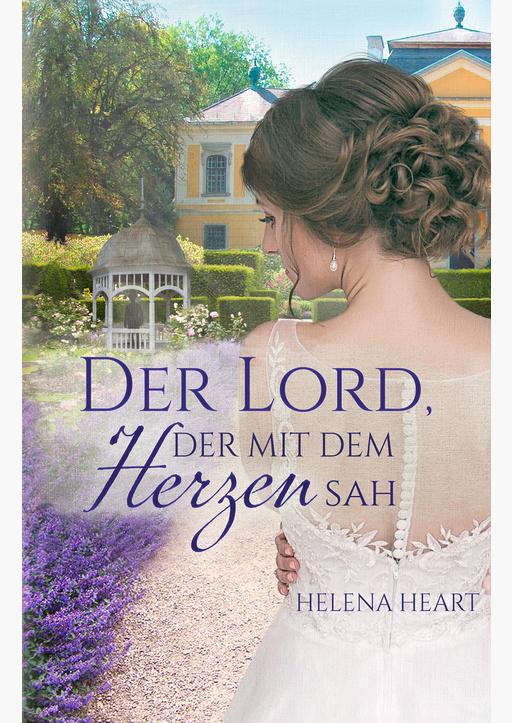 Heart, Helena - Der Lord, der mit de Herzen sah