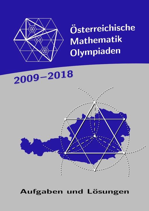 Schmidt, Birgit Vera / Baron, Gerd - Schmidt, Birgit Vera / Baron, Gerd - Österreichische Mathematik-Olympiaden 2009 - 2018
