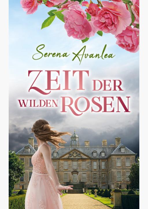 Avanlea, Serena - Zeit der wilden Rosen