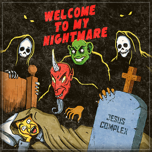Jesus Complex - Welcome To My Nightmare