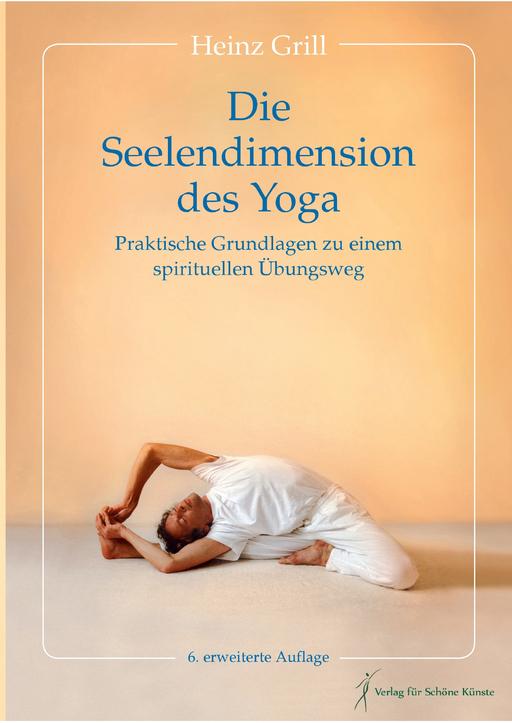 Grill, Heinz - Die Seelendimension des Yoga