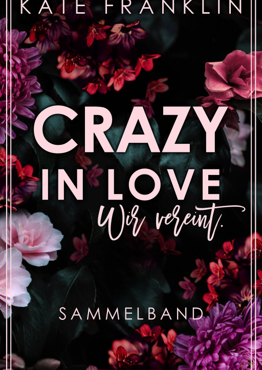 Franklin, Kate - Crazy in Love: Wir vereint. (Sammelband)