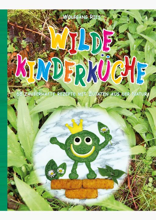 Ries, Wolfgang - Wilde Kinderküche
