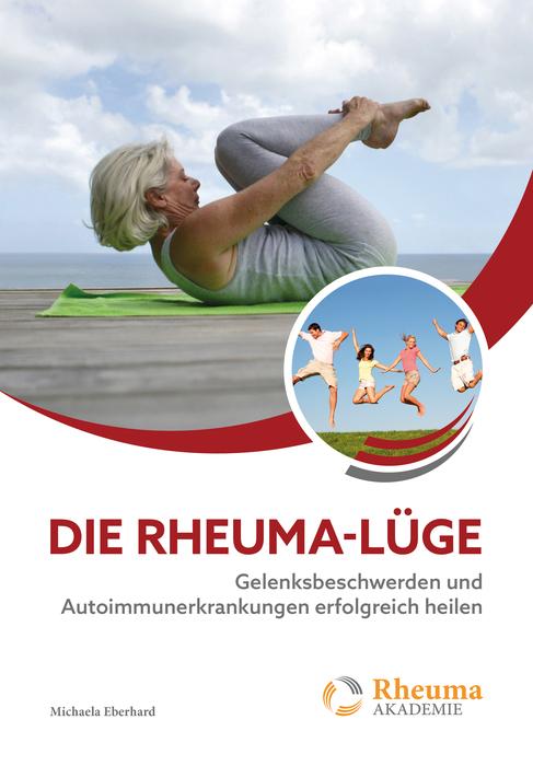 Michaela Eberhard - Michaela Eberhard - Die Rheuma-Lüge