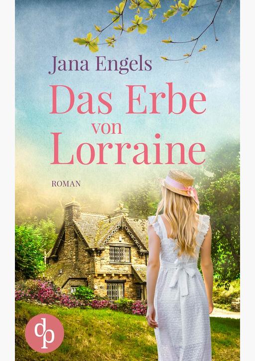 Engels, Jana - Das Erbe von Lorraine