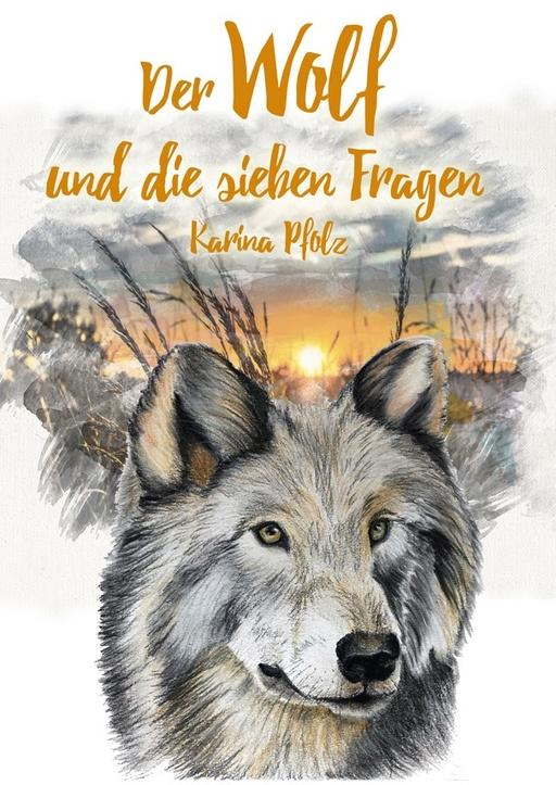 Pfolz, Karin - Pfolz, Karin - Der Wolf und die sieben Fragen/ The wolf and the s