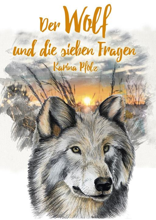 Pfolz, Karin - Der Wolf und die sieben Fragen/ The wolf and the s