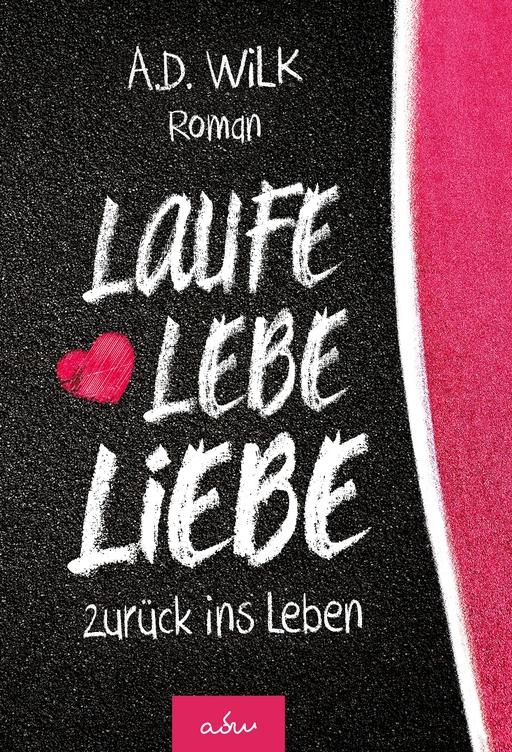 WiLK, A.D. - WiLK, A.D. - Laufe Lebe Liebe