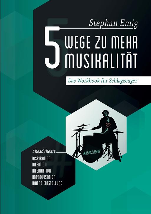 Emig, Stephan - 5 Wege zu mehr Musikalität