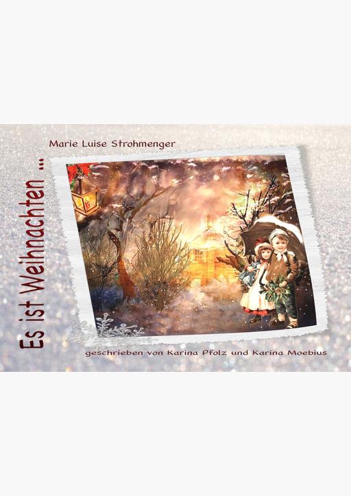Strohmenger Marie Luise, Moebius Karina, Pfolz Kar - Es ist Weihnachten…