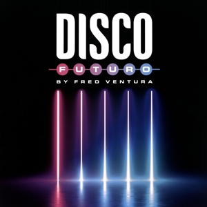 Various Artists - Disco Futuro by Fred Ventura