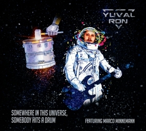 Yuval Ron - Yuval Ron - Somewhere in This Universe, Somebody Hits a Drum