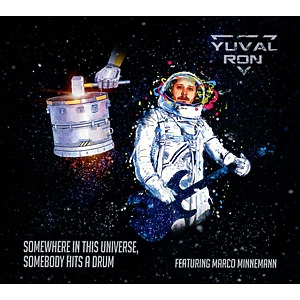 Yuval Ron - Somewhere in This Universe, Somebody Hits a Drum
