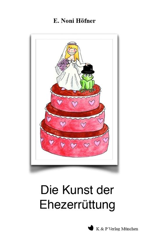 Höfner, E. Noni - Höfner, E. Noni - Die Kunst der Ehezerrüttung