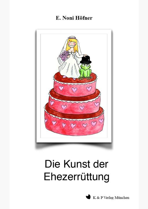 Höfner, E. Noni - Die Kunst der Ehezerrüttung