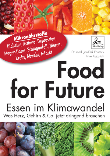 Dr. med. Fauteck, Jan; Kusztrich, Imre - Dr. med. Fauteck, Jan; Kusztrich, Imre - Food for Future