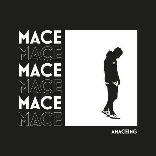 Mace - Amaceing