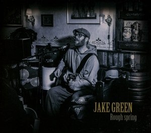 JAKE GREEN - JAKE GREEN - ROUGH SPRING