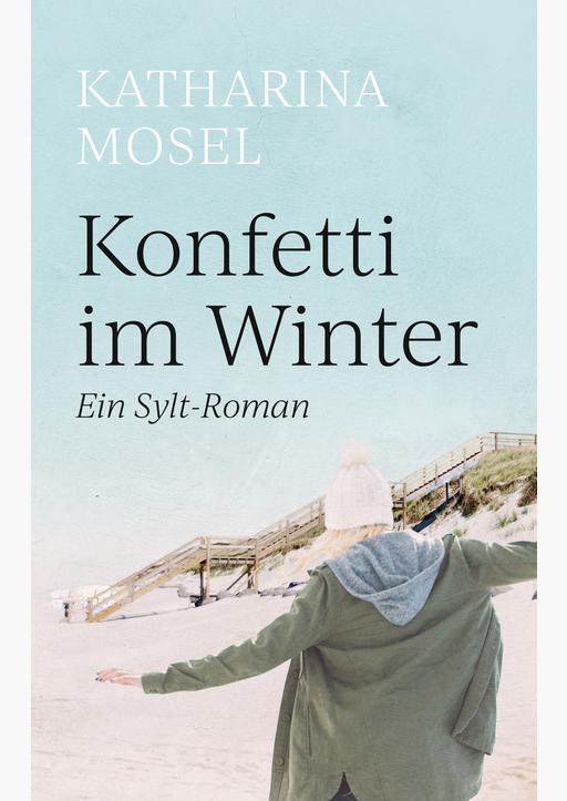 Mosel, Katharina - Konfetti im Winter