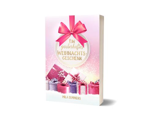Summers, Mila - Summers, Mila - Ein zauberhaftes Weihnachtsgeschenk