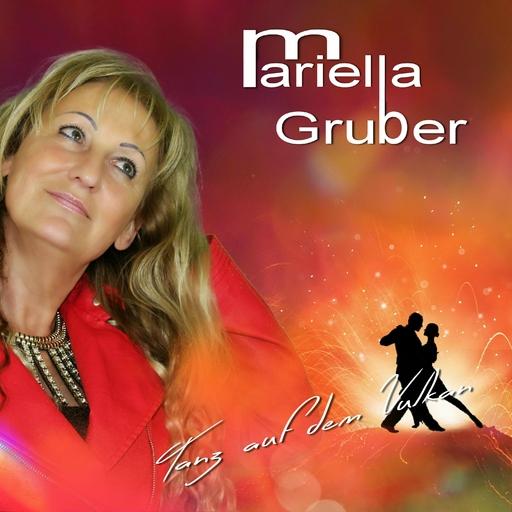 Mariella Gruber - Mariella Gruber - Tanz auf dem Vulkan